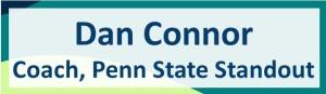 Dan Connor, Coach, Penn State Standout