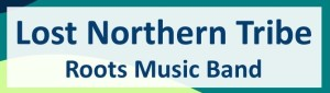 Lost Northern Tribe, roots music band